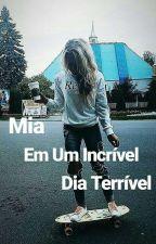 Mia Em Um Incrível Dia Terrível by FlaAlmeida10