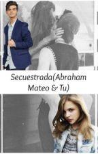 Secuestrada  by abrahamer879