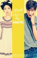 Nerd Meets The Gangster (Completed Story) by Jodeelicious
