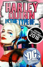 Harley Quinn Is The Type Of...#DetectiveAwards by puddinftharls
