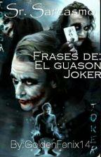 Frases De Sr. Sarcasmo [Terminado] by GoldenFenix14