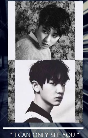 """""""I Can Only See You"""" (ChanSoo ) (No Terminada)"""