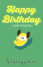 Happy Birthday 》Larry Stylinson [COMPLETED] by starryjimin