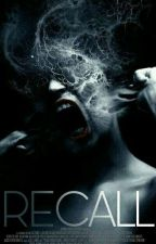 RECALL (Completed) by Mystical_M3