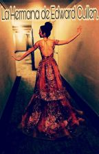 La Hermana De Edward Cullen. by DeyPii