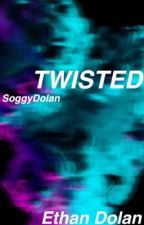 Twisted | e.d by SoggyDolan
