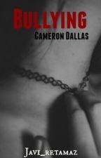 Bullying (Cameron Dallas) by Javi_retamaz