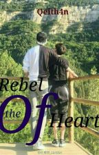 REBEL OF THE HEART by qeith4n