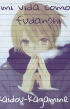 Mi Vida Como Fudanshi  by kaidou-kagamine