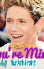 You're Mine (Niall fan fic) by NIA_moonstAr
