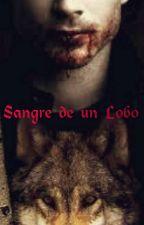 Sangre de un Lobo [ZIAM] by MackMcCurdy1D