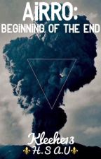 Airro: Beginning of The End  by Kleehe13
