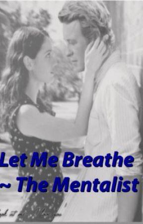 Let Me Breathe ~ The Mentalist by XxJisbonxX
