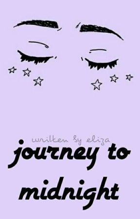 Journey To Midnight (#Wattys2017) by uni-porn