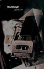 Recordings // Kellic by hahahlovethis