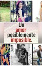 Un Amor Imposiblemente Posible by KatiaCruzL