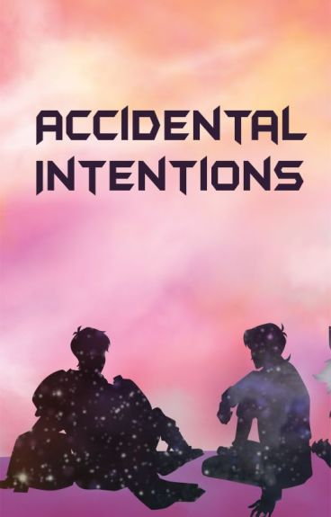 Accidental Intentions (Klance)