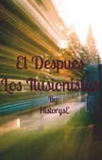 Los Ilusionistas - El después  by HistorysE