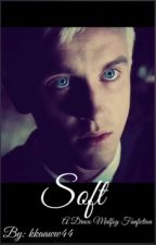 Soft. (Draco Malfoy) by kkaaww44