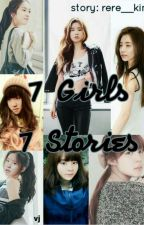 7 Girls 7 Stories by kim_rere