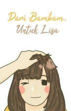 Dari Bambam, Untuk Lisa by chananawoo