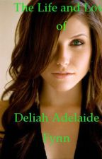 The Life and Love of Deliah Adelaide Fynn by MorgenBrightsea