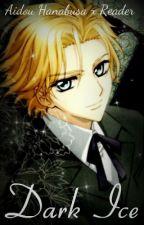 Dark Ice (Aidou Hanabusa X Reader) by GR4CORAZANLAWKEN