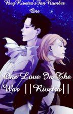 One Love In The War    Rivetra   by BeyRivetraFan