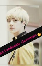 My Handsome Classmate  by RoaaGharib