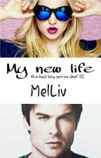 My New Life  by Melliv