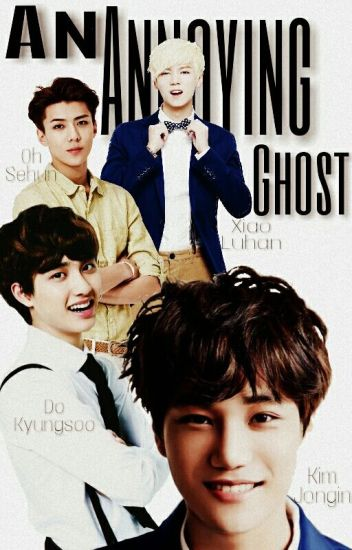 An annoying ghost - [Kaisoo- Hunhan]