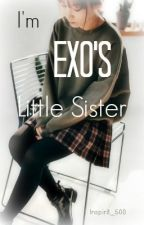 [Exo Fanfic]I'm Exo's Little Sister ~ by inspirit_500
