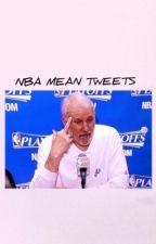 NBA Mean Tweets by derryckt12