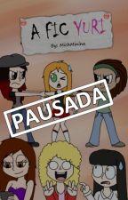 A Fic YURI-[PAUSADA] by Michminina