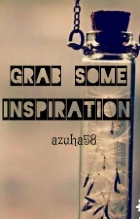 Gɾab Sɷmҽ Iŋىpɩɾatɩɷŋ  by aZuha58