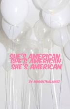 She's American || A Tyde Levi Fanfic || by coolbluefranta