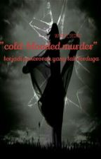 Cold-blooded Murder by writersecret40