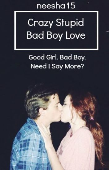 Crazy Stupid Bad Boy Love