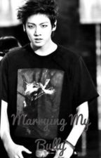 Marrying my bully- Jeon Jungkook ff [completed] by MaiLee218