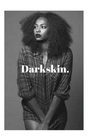Darkskin. by ayshathegreatest