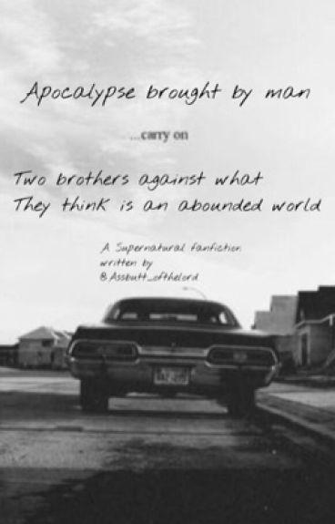 Apocalypse brought by man (Destiel/Sabriel/Michifer)