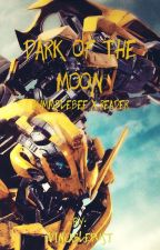 Dark of the Moon (Bumblebee X Reader) by VincableDust
