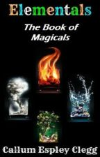 Elementals: The book of Magicals by ElementalWriter