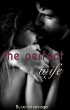 Perfect Wife by Chaniago7