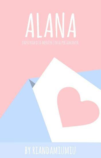 FIRST KISS ALANA (Kost Putri No.69)
