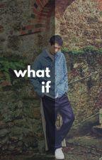 What If by baekhyunist-