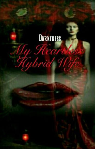 I'm Married to a Heartless Hybrid-Vampire Billioner!!  (girlxgirl)
