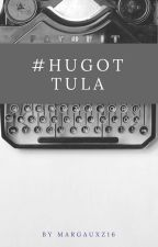 #Hugot Tula by Margauxz16
