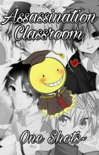 Assassination Classroom ~One Shots~ by Gepinnt