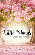 Little Things by xxningxx